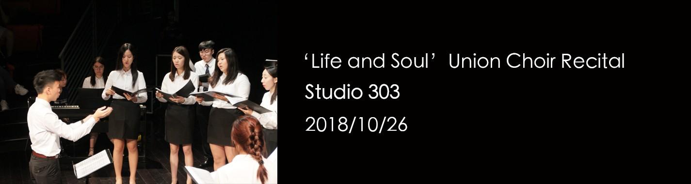 'Life and Soul' Union Choir Recital