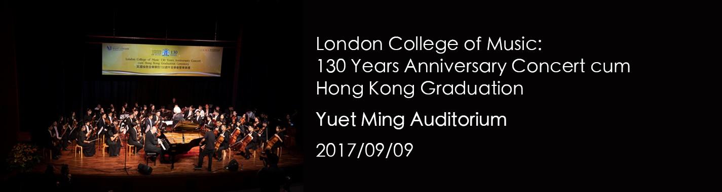 London College of Music: 130 Years Anniversary Concert cum Hong Kong Graduation