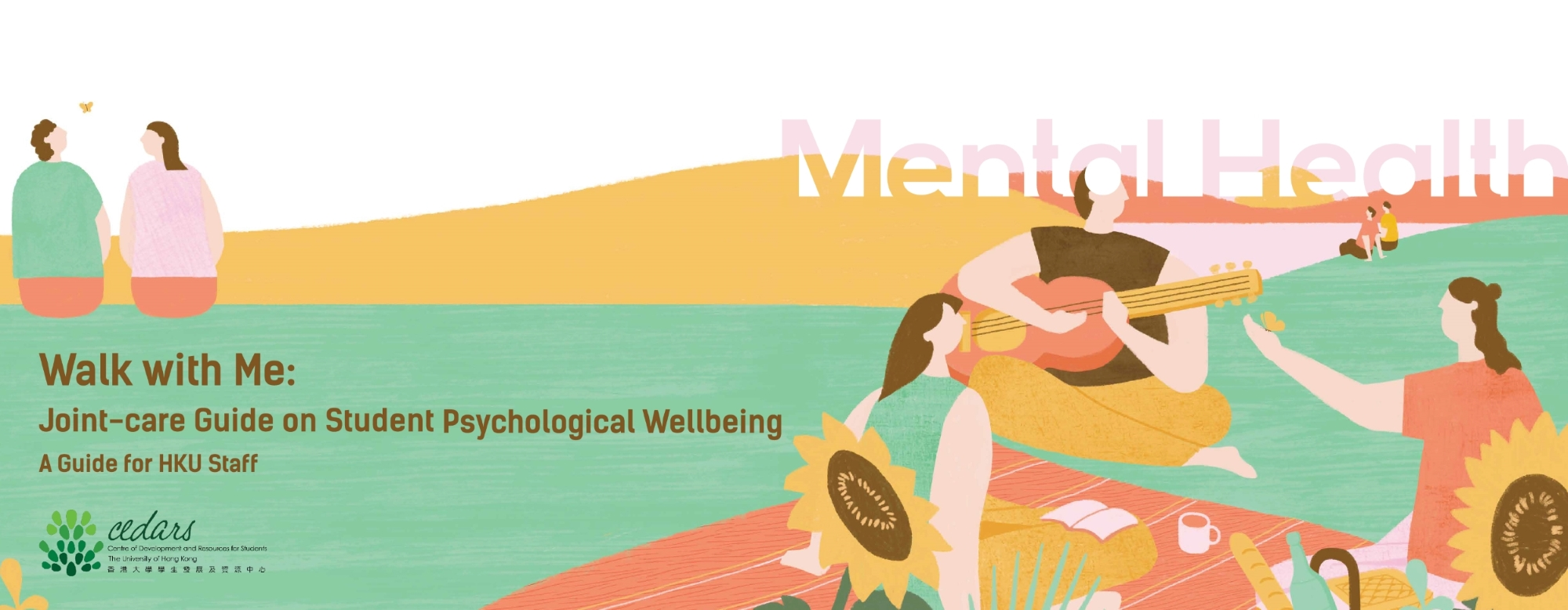 Walk with Me: Joint-care Guide on Student Psychological Wellbeing (A Guide for HKU Staff)